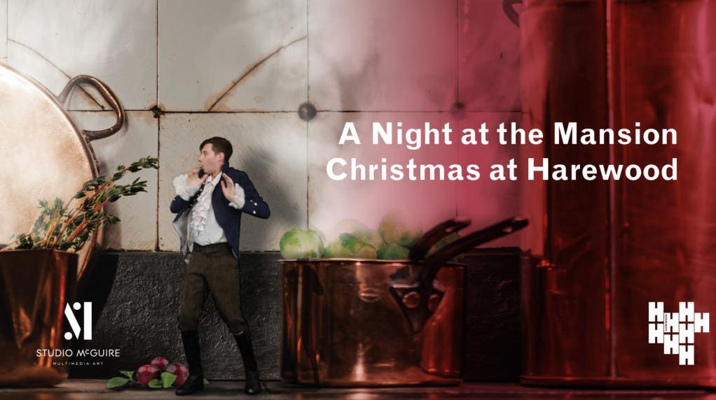 'A Night at the Mansion', Christmas at Harewood